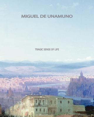 Tragic Sense Of Life - Unamuno, Miguel de