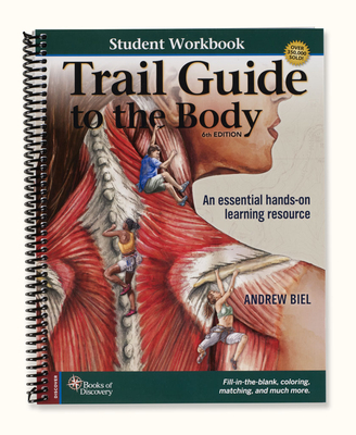 Trail Guide to the Body Student Workbook - Biel, Andrew