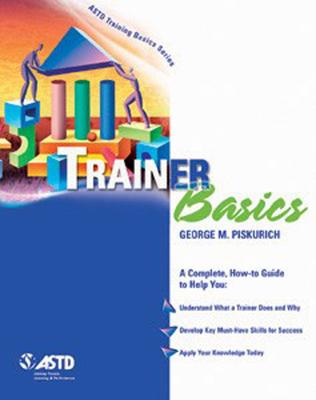 Trainer Basics - Piskurich, George M