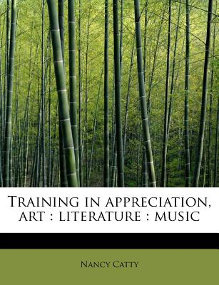 Training in Appreciation, Art: Literature: Music - Catty, Nancy