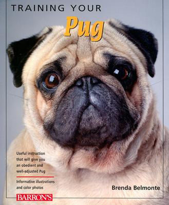 Training Your Pug - Belmonte, Brenda