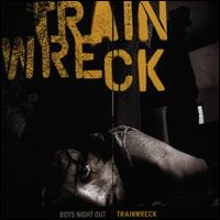 Trainwreck - Boys Night Out