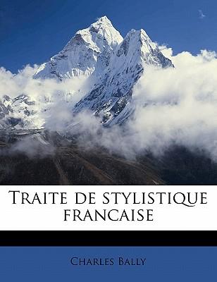 Traite de Stylistique Francaise - Bally, Charles