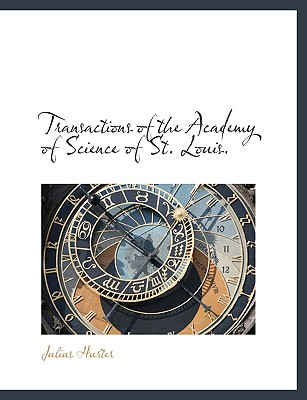 Transactions of the Academy of Science of St. Louis. - Hurter, Julius