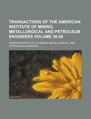Transactions of the American Institute of Mining, Metallurgical and Petroleum Engineers Volume 24 - United States Congress Senate, and American Institute of Mining