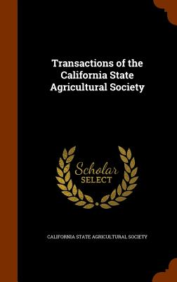 Transactions of the California State Agricultural Society - California State Agricultural Society (Creator)