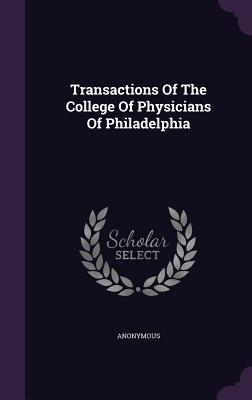 Transactions of the College of Physicians of Philadelphia - Anonymous