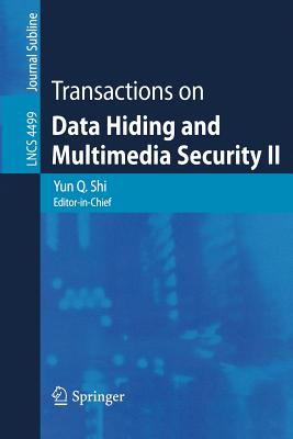 Transactions on Data Hiding and Multimedia Security II - Shi, Yun Q (Editor)