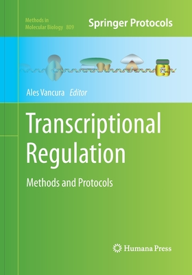 Transcriptional Regulation: Methods and Protocols - Vancura, Ales (Editor)