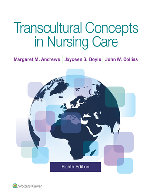 Transcultural Concepts in Nursing Care - Andrews, Margaret, and Boyle, Joyceen S, PhD, RN, MPH, Faan, and Collins, John