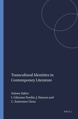 Transcultural Identities in Contemporary Literature - Gilsenan Nordin, Irene, and Hansen, Julie, and Zamorano Llena, Carmen