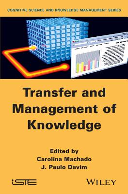 Transfer and Management of Knowledge - Machado, Carolina (Editor), and Davim, J. Paulo (Editor)