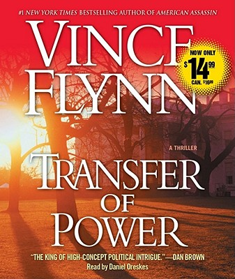 Transfer of Power - Flynn, Vince, and Oreskes, Daniel (Read by)