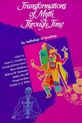 Transformation of Myth Through Time: An Anthology of Readings - Harcourt Brace & Co