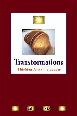 Transformations: Thinking After Heidegger - Stenstad, Gail