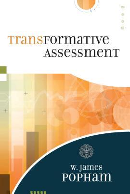 Transformative Assessment - Popham, W James