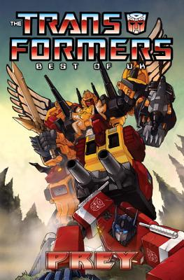 Transformers: Best of the UK - Prey - Furman, Simon, and Anderson, Jeff (Artist), and Reed, Dan (Artist)