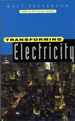 Transforming Electricity - Patterson, Walt
