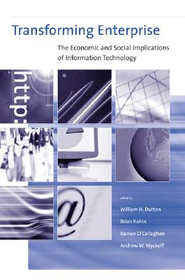 Transforming Enterprise: The Economic and Social Implications of Information Technology - Dutton, William H (Editor)