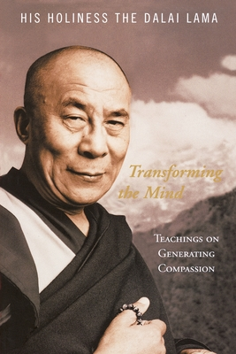 Transforming the Mind: Teachings on Generating Compassion - Dalai Lama, His Holiness the
