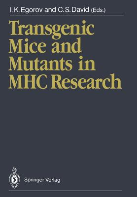 Transgenic Mice and Mutants in Mhc Research - Egorov, Igor K (Editor), and David, Chella S (Editor)