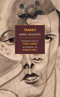 Transit - Seghers, Anna, and Conrad, Peter (Introduction by), and Dembo, Margot Bettauer (Translated by)