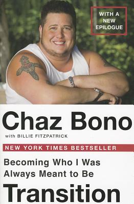 Transition: Becoming Who I Was Always Meant to Be - Bono, Chaz, and Fitzpatrick, Billie