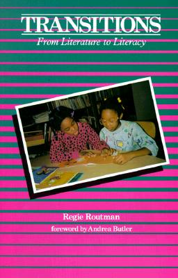 Transitions: From Literature to Literacy - Routman, Regie