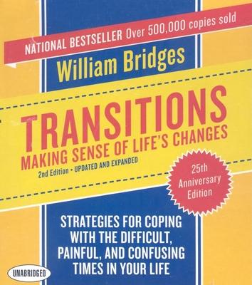Transitions: Making Sense of Life's Changes - Bridges, William, and Pratt, Sean (Narrator)
