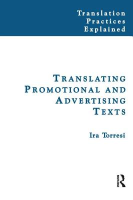 Translating Promotional and Advertising Texts - Torresi, Ira