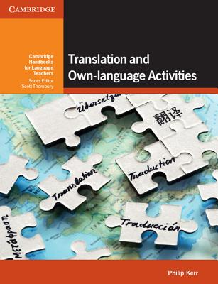 Translation and Own-Language Activities - Kerr, Philip, and Thornbury, Scott