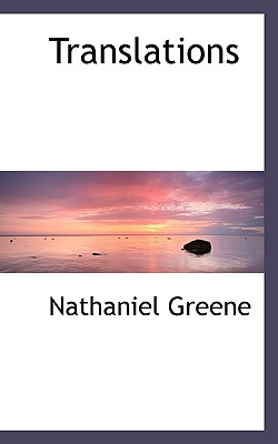 Translations - Greene, Nathaniel