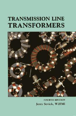 Transmission Line Transformers - Sevick, Jerry