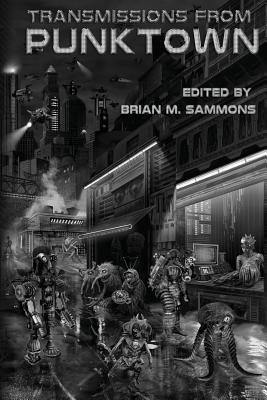Transmissions from Punktown - Jones, Scott R, and Morgan, Christine, and Tremblay, Paul