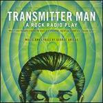 Transmitter Man a Rock Radio Play