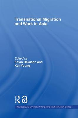 Transnational Migration and Work in Asia - Hewison, Kevin (Editor)
