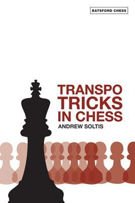 Transpo Tricks in Chess: Finesse Your Chess Moves and Win - Soltis, Andrew