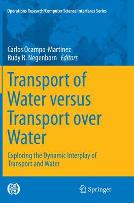 Transport of Water Versus Transport Over Water: Exploring the Dynamic Interplay of Transport and Water - Ocampo-Martinez, Carlos (Editor), and Negenborn, Rudy R (Editor)