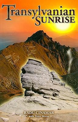 Transylvanian Sunrise - Cinamar, Radu, and Moon, Peter (Introduction by)