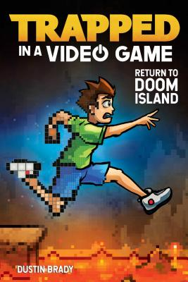 Trapped in a Video Game: Return to Doom Island - Brady, Dustin