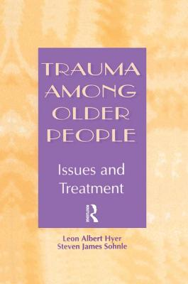 Trauma Among Older People: Issues and Treatment - Hyer, Leon Albert, and Sohnle, Steven