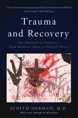 Trauma and Recovery: The Aftermath of Violence--From Domestic Abuse to Political Terror - Herman, Judith Lewis
