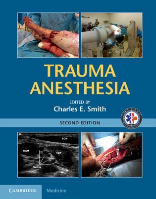 Trauma Anesthesia - Smith, Charles E, Professor, M.D. (Editor)