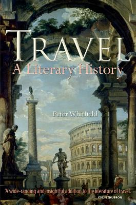 Travel: A Literary History - Whitfield, Peter