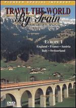 Travel the World By Train: Europe 1 - England, France, Austria, Italy, Switzerland