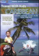 Travel with Kids: Caribbean - Puerto Rico and the Virgin Islands