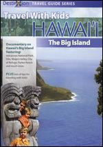 Travel with Kids: Hawaii - The Big Island