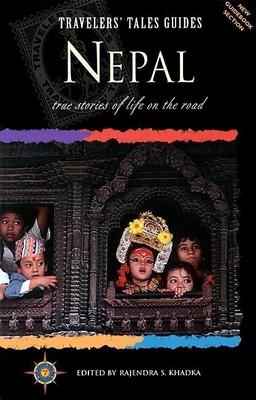 Travelers' Tales Nepal: True Stories of Life on the Road - Khadka, Rajendra