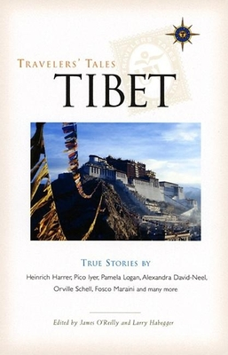 Travelers' Tales Tibet: True Stories - O'Reilly, James (Editor), and Habegger, Larry (Editor)
