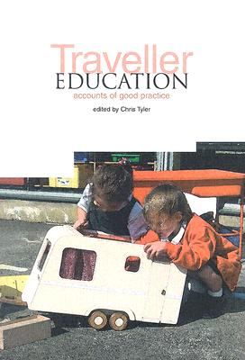 Traveller Education: Accounts of Good Practice - Tyler, Chris